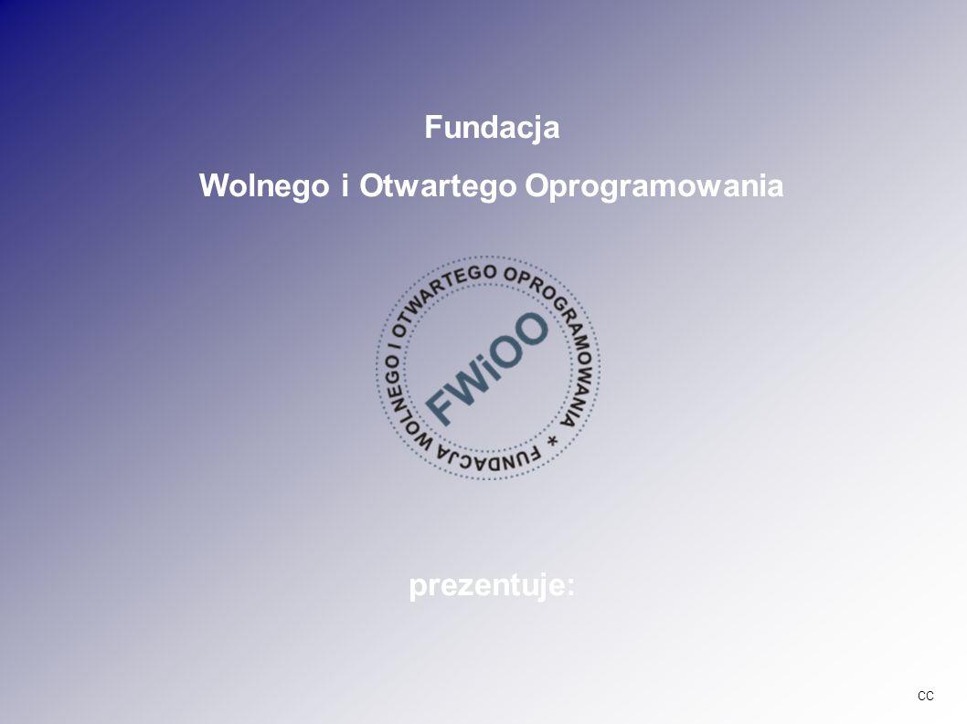 Fundacja Wolnego i Otwartego Oprogramowania prezentuje: CC