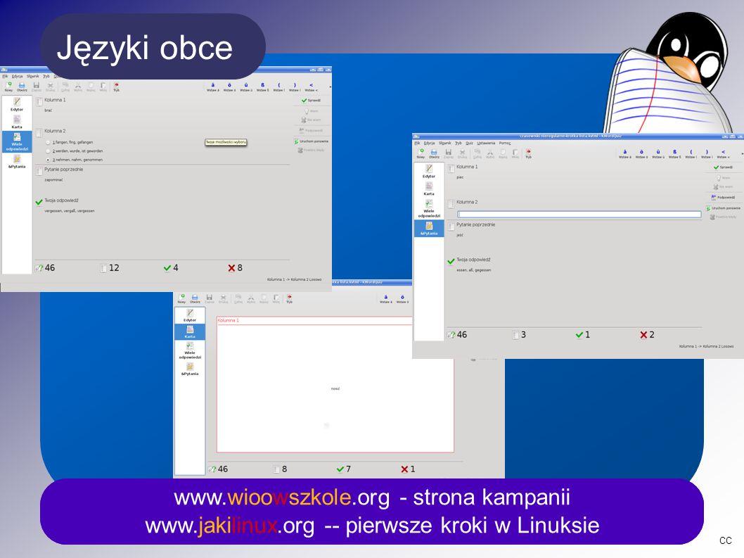 CC www.wioowszkole.org - strona kampanii www.jakilinux.org -- pierwsze kroki w Linuksie Języki obce www.wioowszkole.org - strona kampanii www.jakilinux.org -- pierwsze kroki w Linuksie