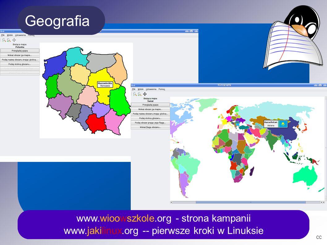 CC www.wioowszkole.org - strona kampanii www.jakilinux.org -- pierwsze kroki w Linuksie Geografia www.wioowszkole.org - strona kampanii www.jakilinux.org -- pierwsze kroki w Linuksie