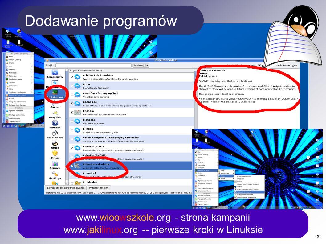 CC Dodawanie programów www.wioowszkole.org - strona kampanii www.jakilinux.org -- pierwsze kroki w Linuksie