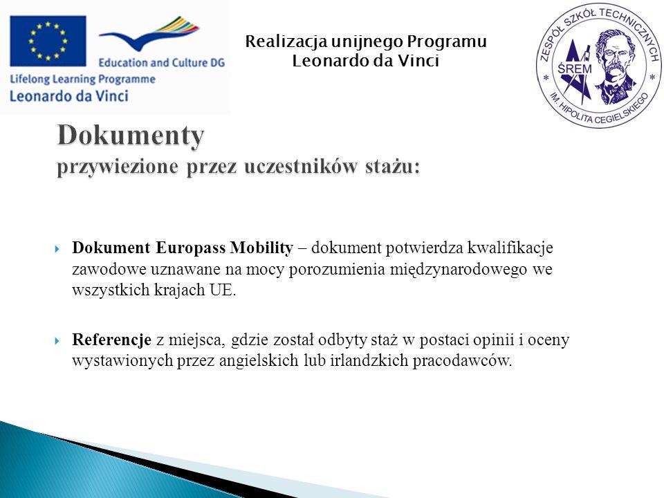 Dokument Europass Mobility – dokument potwierdza kwalifikacje zawodowe uznawane na mocy porozumienia międzynarodowego we wszystkich krajach UE.