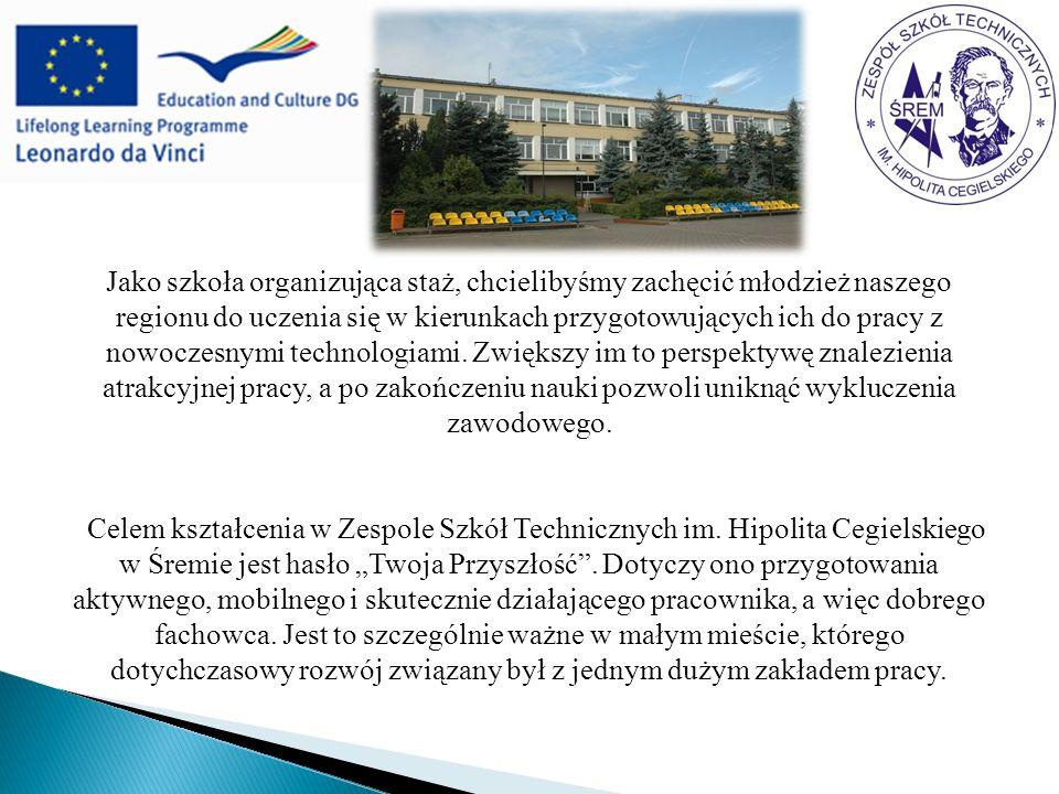 Jako szkoła organizująca staż, chcielibyśmy zachęcić młodzież naszego regionu do uczenia się w kierunkach przygotowujących ich do pracy z nowoczesnymi technologiami.