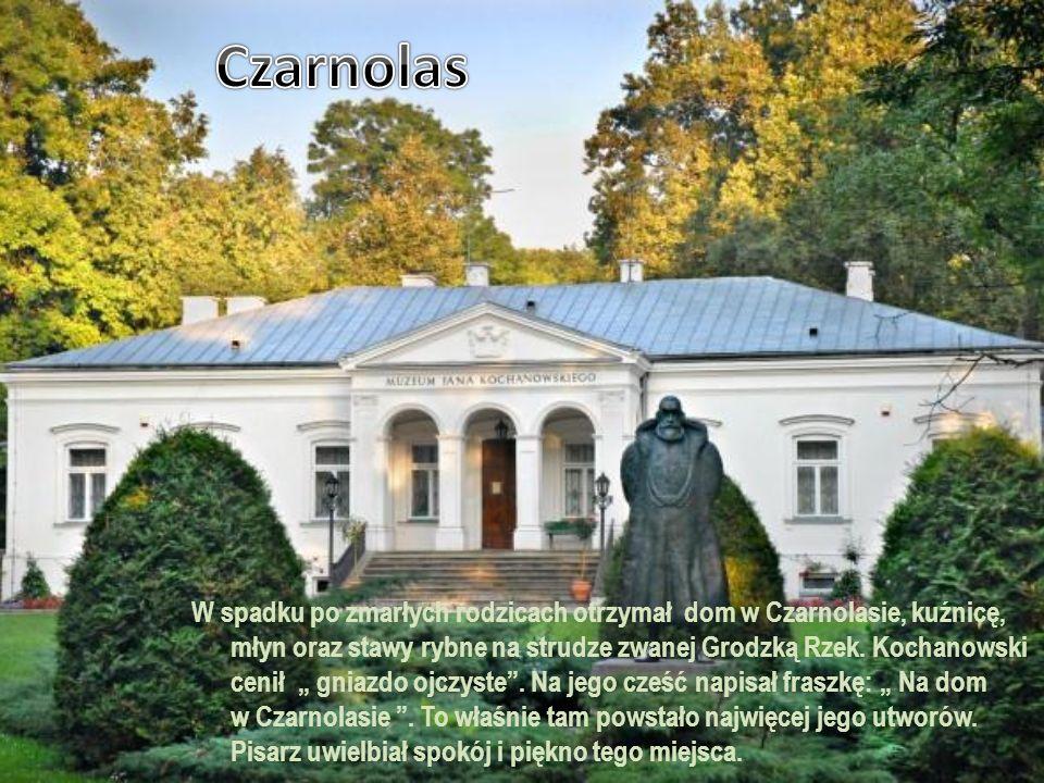 W spadku po zmarłych rodzicach otrzymał dom w Czarnolasie, kuźnicę, młyn oraz stawy rybne na strudze zwanej Grodzką Rzek. Kochanowski cenił gniazdo oj