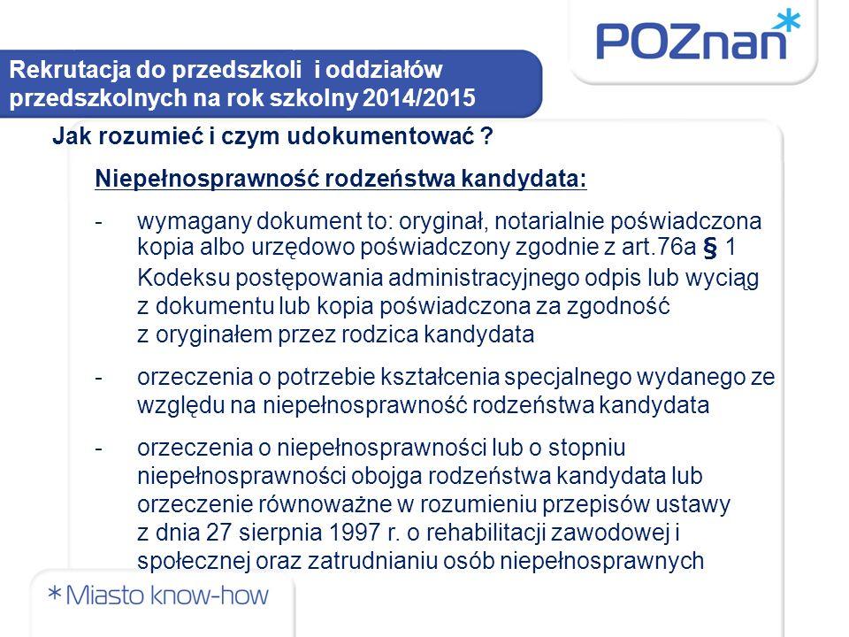 Rekrutacja do przedszkoli i oddziałów przedszkolnych na rok szkolny 2014/2015 Jak rozumieć i czym udokumentować .