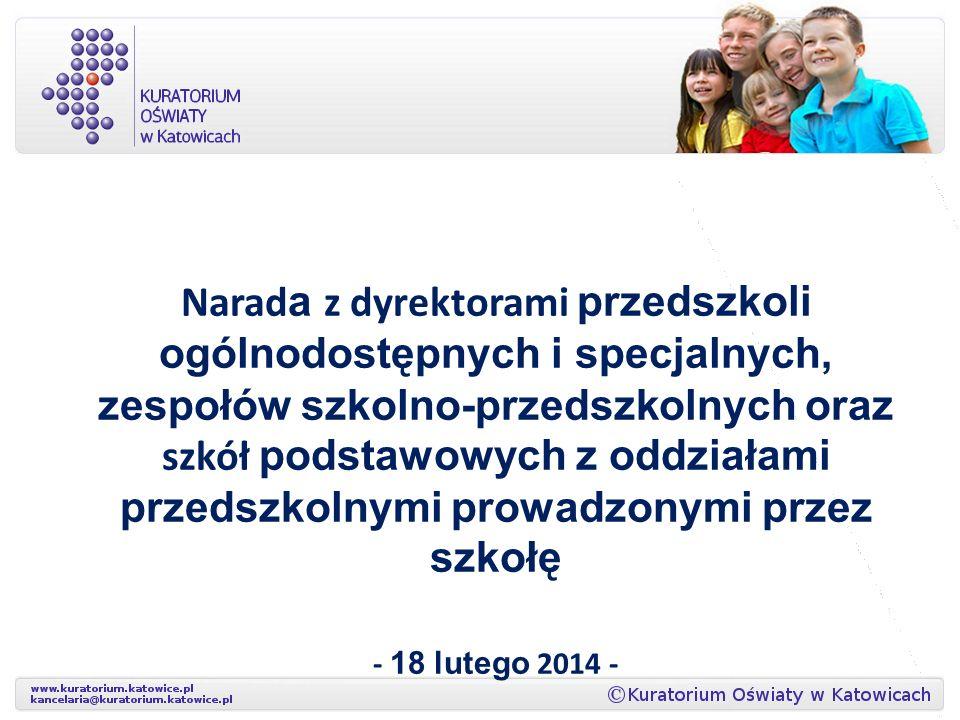 Narad a z dyrektorami przedszkoli ogólnodostępnych i specjalnych, zespołów szkolno-przedszkolnych oraz szkół podstawowych z oddziałami przedszkolnymi prowadzonymi przez szkołę - 18 lutego 2014 -