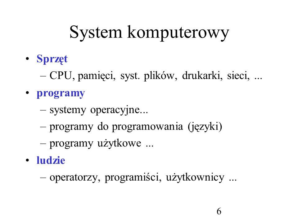 7 System komputerowy: (abstrakcyjne przedstawienie elementów systemu komputerowego) Kompilator Assembler Edytor........