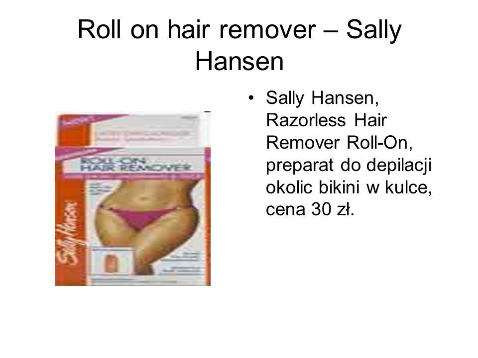 Roll on hair remover – Sally Hansen Sally Hansen, Razorless Hair Remover Roll-On, preparat do depilacji okolic bikini w kulce, cena 30 zł.