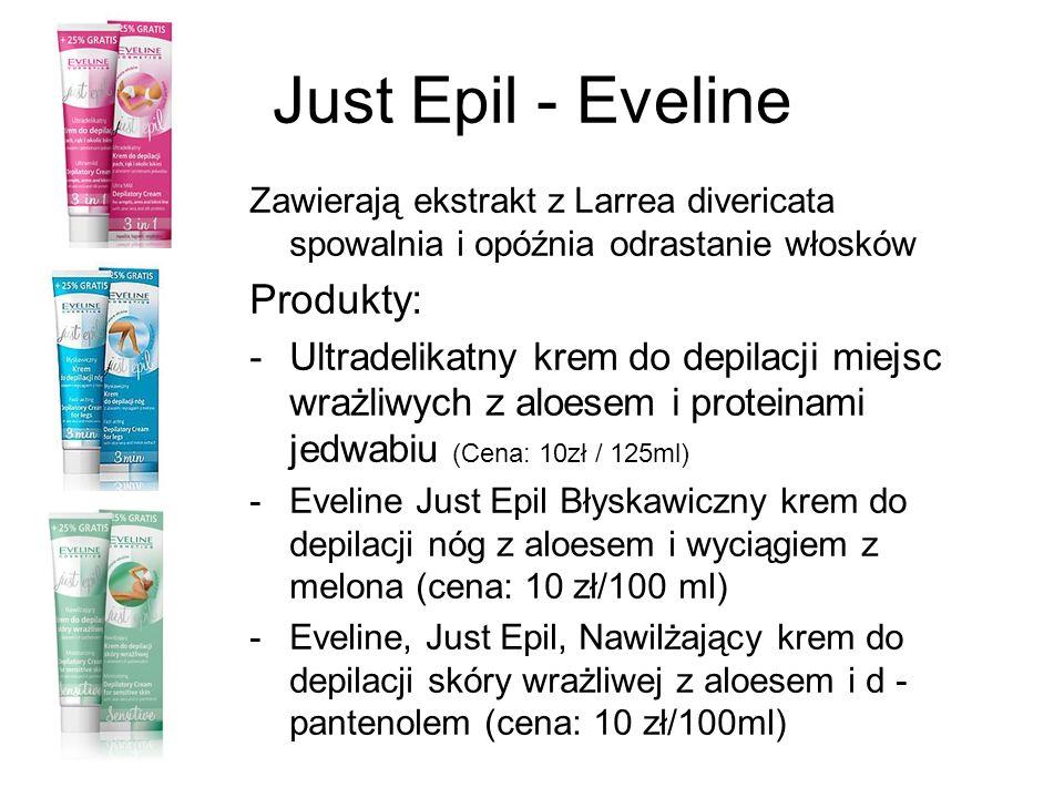 Just Epil - Eveline Zawierają ekstrakt z Larrea divericata spowalnia i opóźnia odrastanie włosków Produkty: -Ultradelikatny krem do depilacji miejsc w