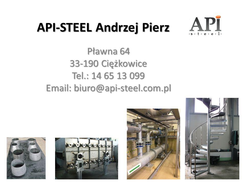 API-STEEL Andrzej Pierz Pławna 64 33-190 Ciężkowice Tel.: 14 65 13 099 Email: biuro@api-steel.com.pl