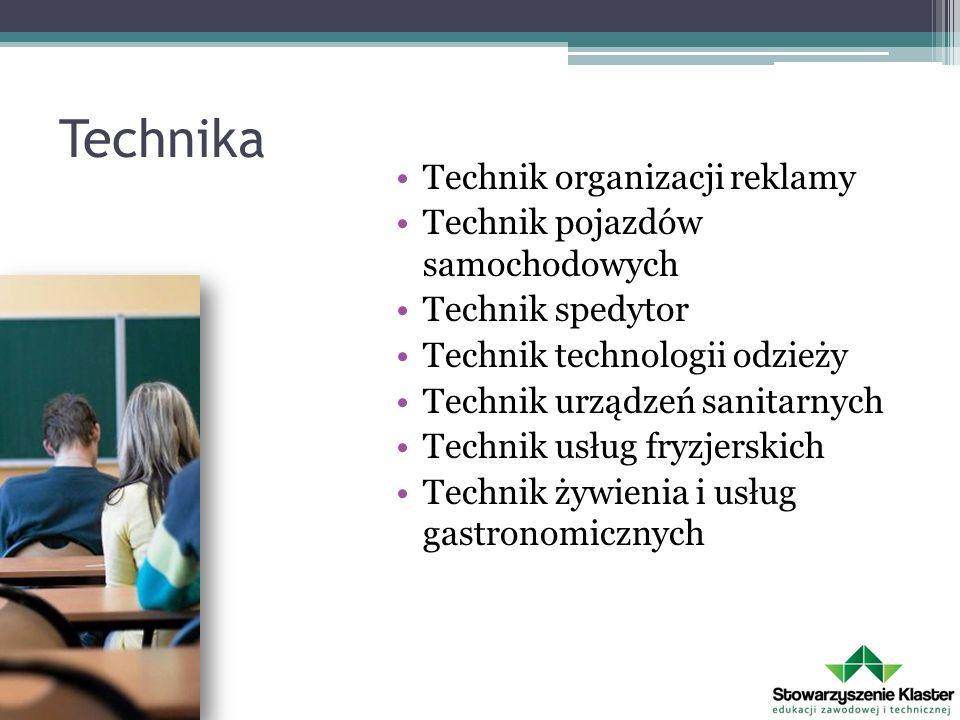 Technika Technik organizacji reklamy Technik pojazdów samochodowych Technik spedytor Technik technologii odzieży Technik urządzeń sanitarnych Technik usług fryzjerskich Technik żywienia i usług gastronomicznych