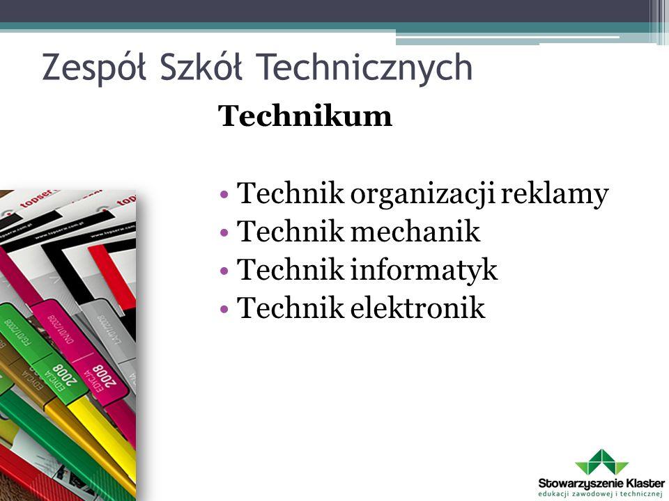 Zespół Szkół Technicznych Technikum Technik organizacji reklamy Technik mechanik Technik informatyk Technik elektronik