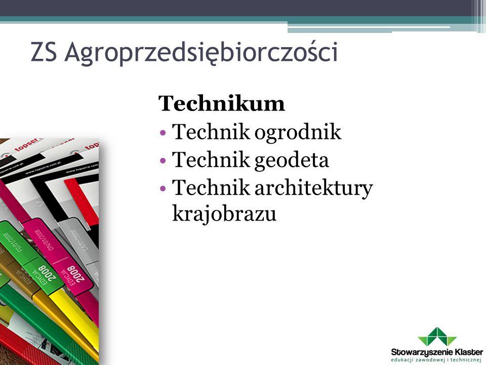 ZS Agroprzedsiębiorczości Technikum Technik ogrodnik Technik geodeta Technik architektury krajobrazu
