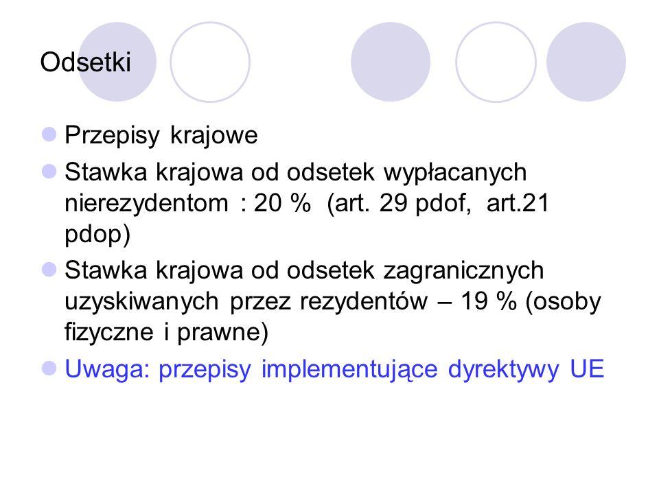 Odsetki Przepisy krajowe Stawka krajowa od odsetek wypłacanych nierezydentom : 20 % (art.