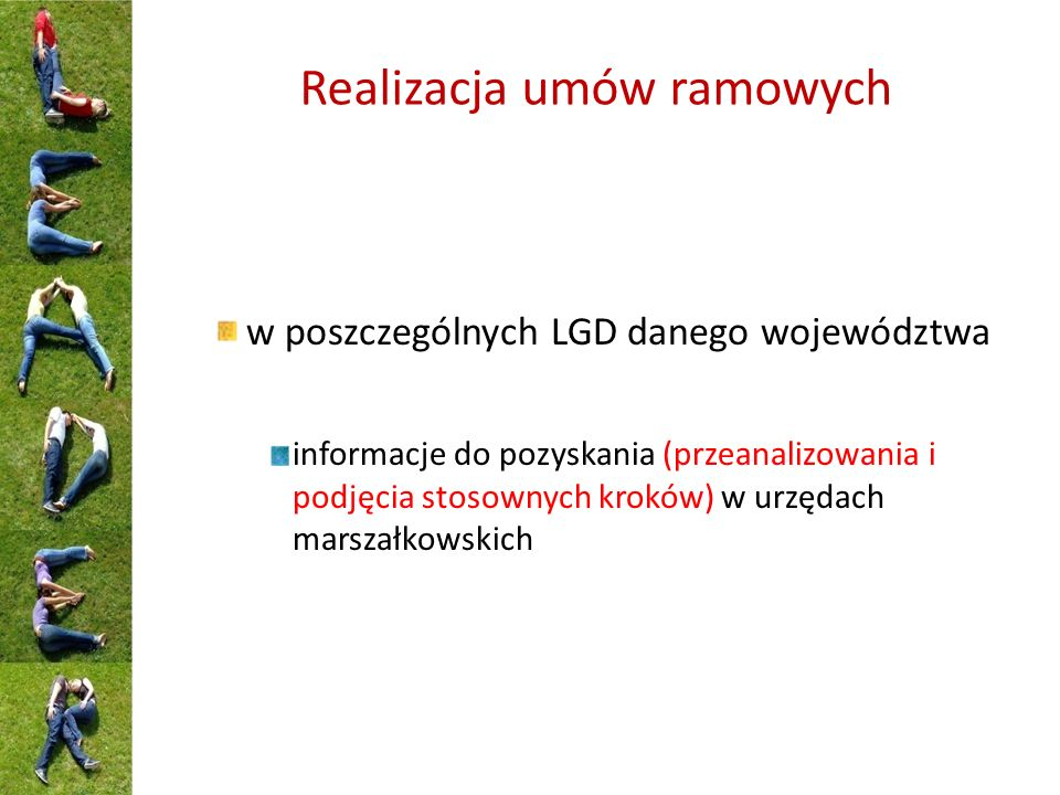 Realizacja umów ramowych w poszczególnych LGD danego województwa informacje do pozyskania (przeanalizowania i podjęcia stosownych kroków) w urzędach marszałkowskich
