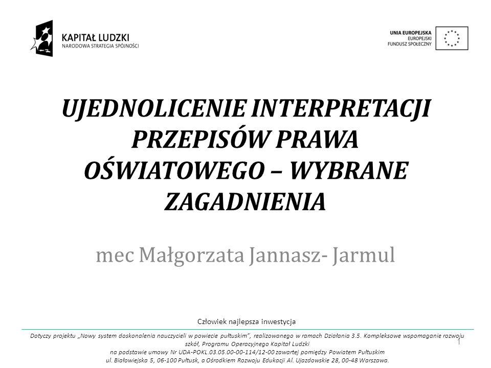 2 Człowiek najlepsza inwestycja Dotyczy projektu Nowy system doskonalenia nauczycieli w powiecie pułtuskim, realizowanego w ramach Działania 3.5.