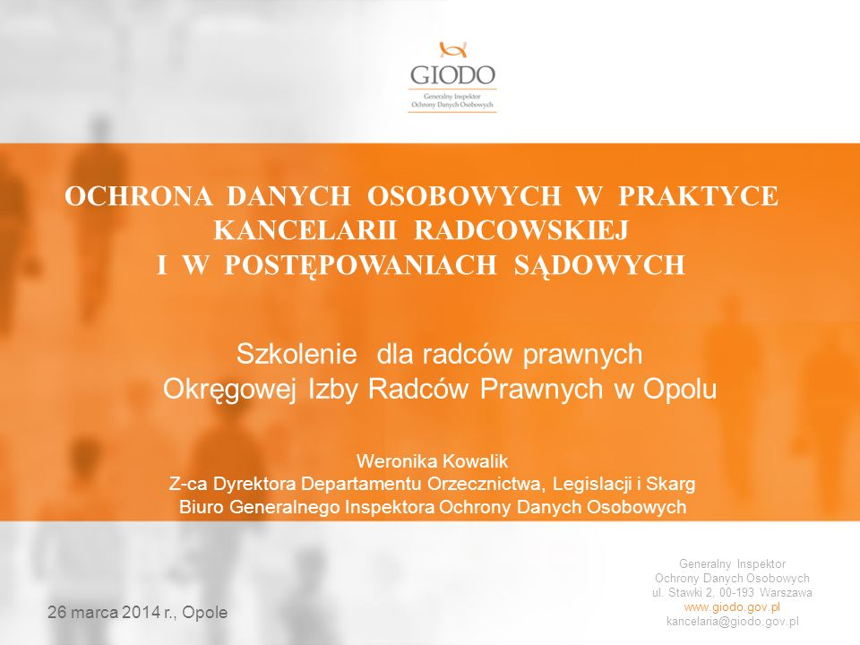 Generalny Inspektor Ochrony Danych Osobowych ul. Stawki 2, 00-193 Warszawa www.giodo.gov.pl kancelaria@giodo.gov.pl OCHRONA DANYCH OSOBOWYCH W PRAKTYC