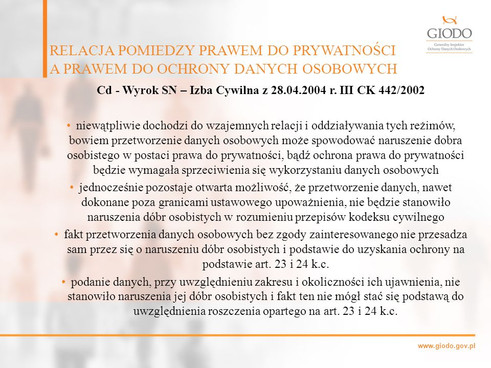 www.giodo.gov.pl Cd - Wyrok SN – Izba Cywilna z 28.04.2004 r. III CK 442/2002 niewątpliwie dochodzi do wzajemnych relacji i oddziaływania tych reżimów