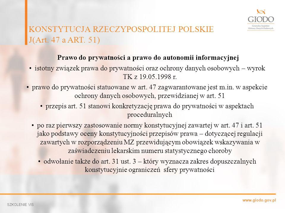 www.giodo.gov.pl Prawo do prywatności a prawo do autonomii informacyjnej istotny związek prawa do prywatności oraz ochrony danych osobowych – wyrok TK