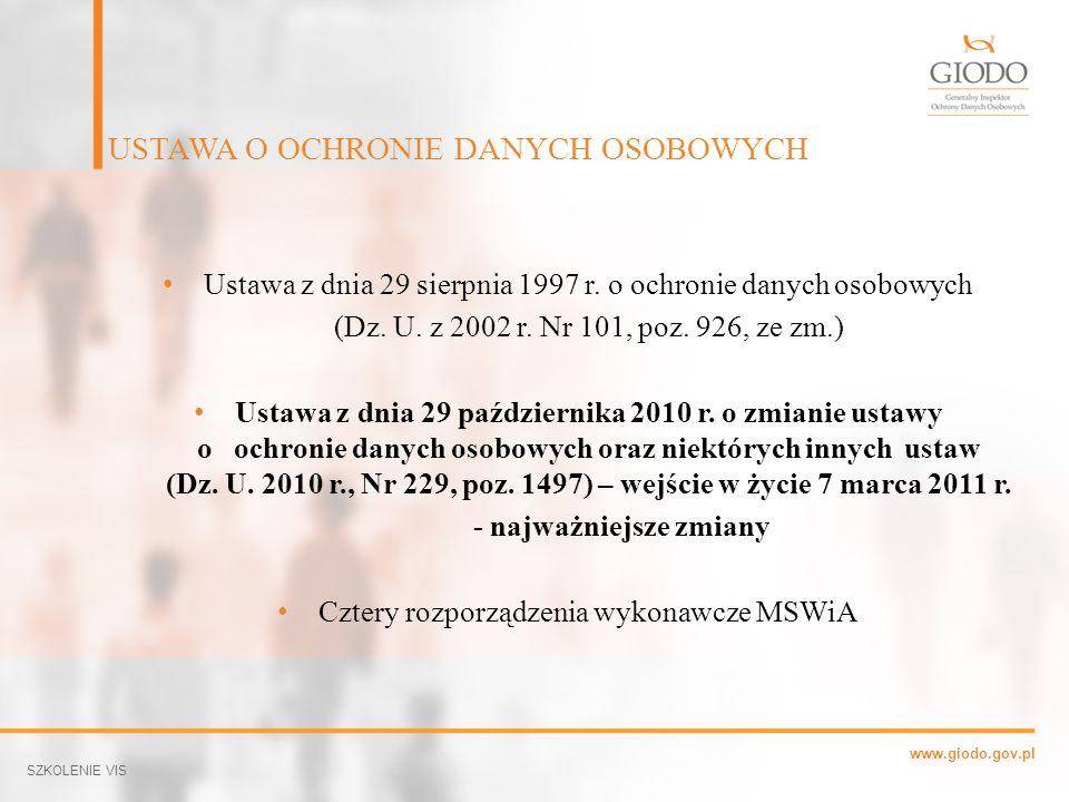 www.giodo.gov.pl Ustawa z dnia 29 sierpnia 1997 r. o ochronie danych osobowych (Dz. U. z 2002 r. Nr 101, poz. 926, ze zm.) Ustawa z dnia 29 październi