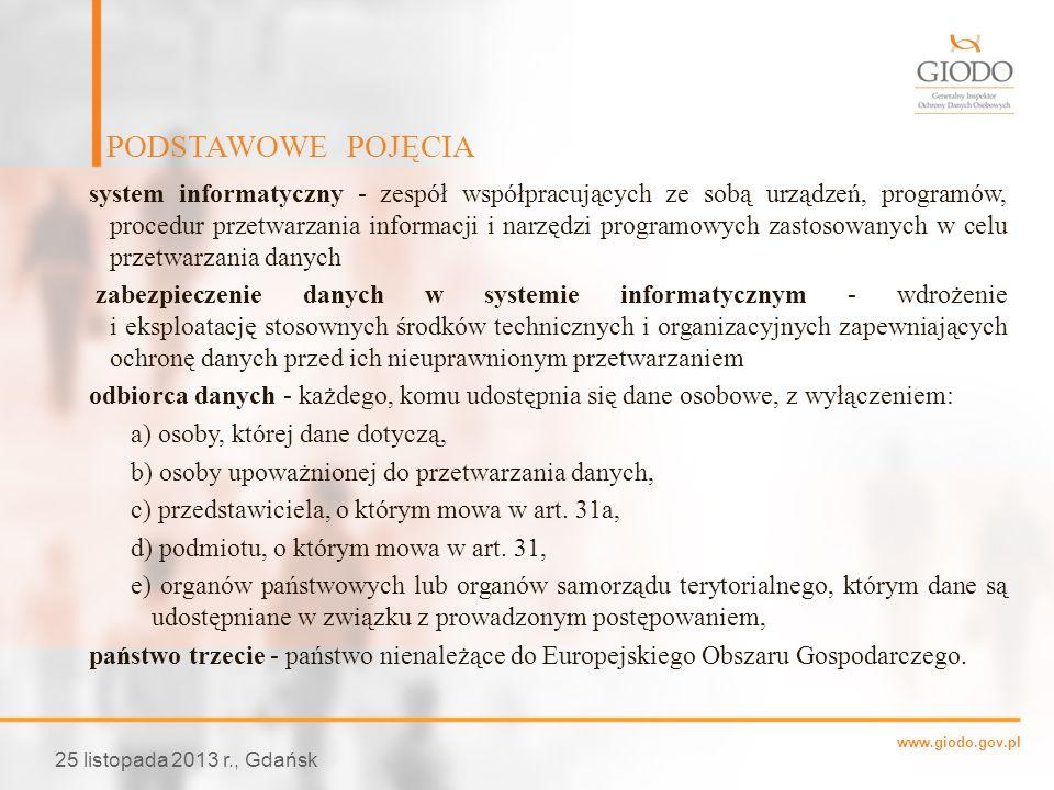 www.giodo.gov.pl system informatyczny - zespół współpracujących ze sobą urządzeń, programów, procedur przetwarzania informacji i narzędzi programowych