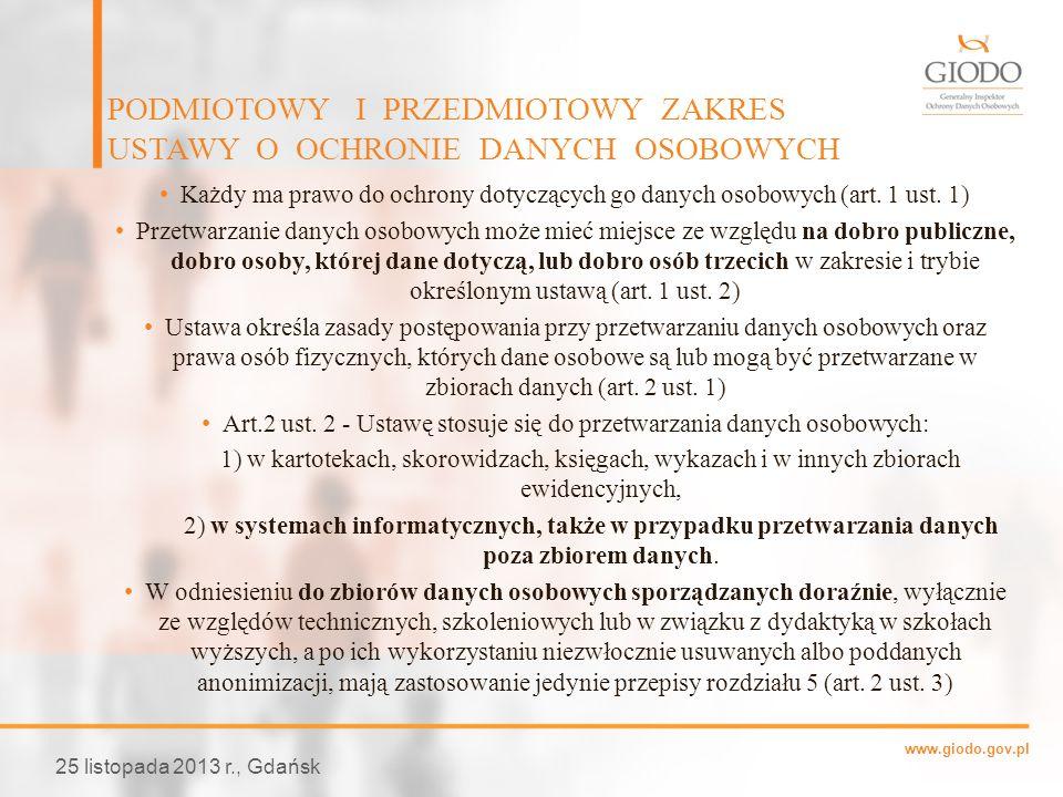 www.giodo.gov.pl Każdy ma prawo do ochrony dotyczących go danych osobowych (art. 1 ust. 1) Przetwarzanie danych osobowych może mieć miejsce ze względu
