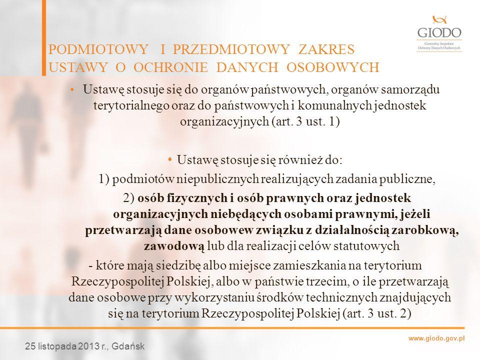 www.giodo.gov.pl Ustawę stosuje się do organów państwowych, organów samorządu terytorialnego oraz do państwowych i komunalnych jednostek organizacyjny