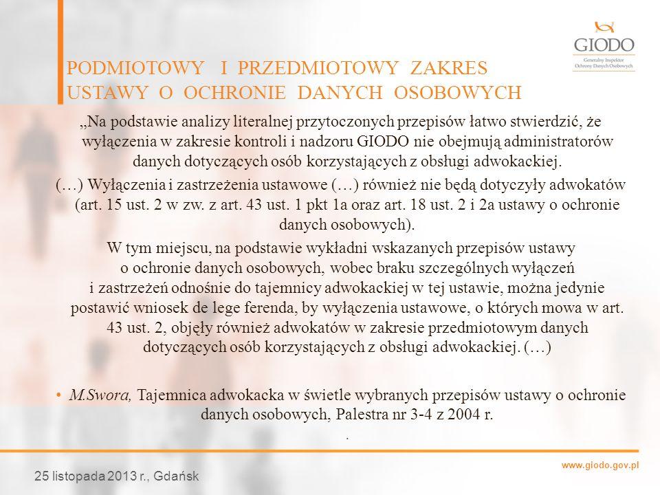 www.giodo.gov.pl Na podstawie analizy literalnej przytoczonych przepisów łatwo stwierdzić, że wyłączenia w zakresie kontroli i nadzoru GIODO nie obejm