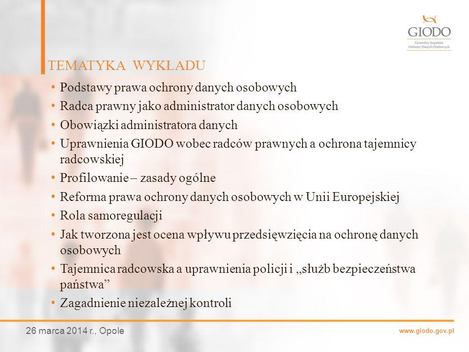 www.giodo.gov.pl Podstawy prawa ochrony danych osobowych Radca prawny jako administrator danych osobowych Obowiązki administratora danych Uprawnienia