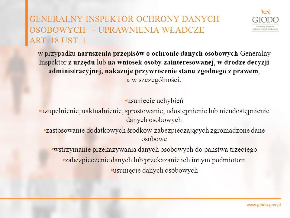 www.giodo.gov.pl w przypadku naruszenia przepisów o ochronie danych osobowych Generalny Inspektor z urzędu lub na wniosek osoby zainteresowanej, w dro