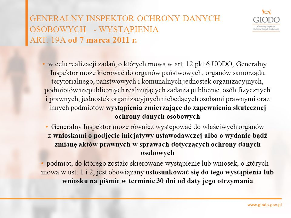 www.giodo.gov.pl w celu realizacji zadań, o których mowa w art. 12 pkt 6 UODO, Generalny Inspektor może kierować do organów państwowych, organów samor