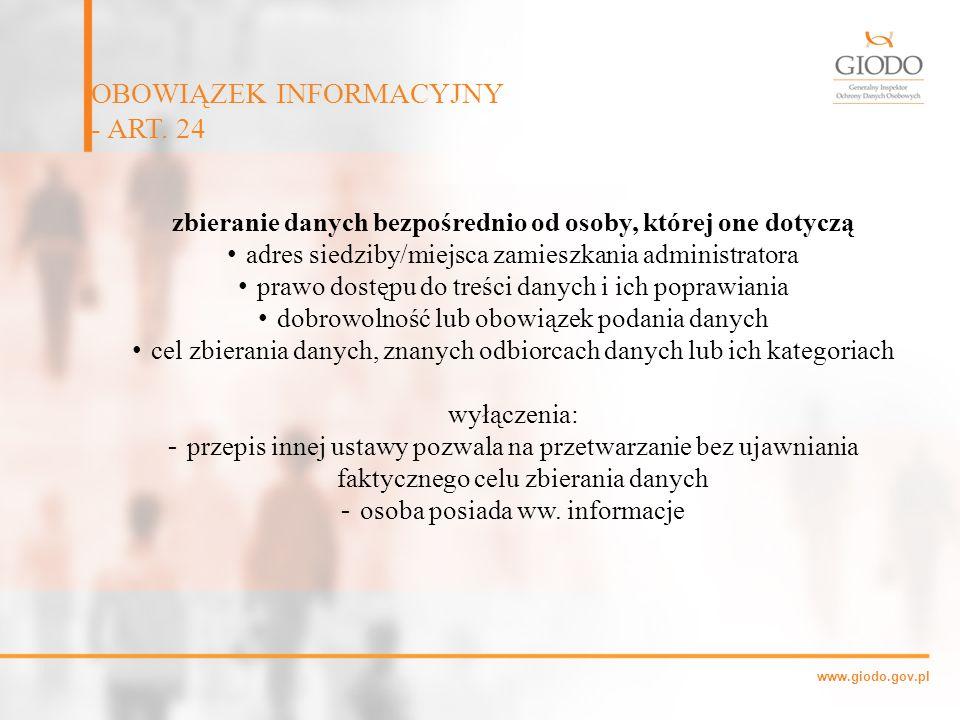 www.giodo.gov.pl zbieranie danych bezpośrednio od osoby, której one dotyczą adres siedziby/miejsca zamieszkania administratora prawo dostępu do treści