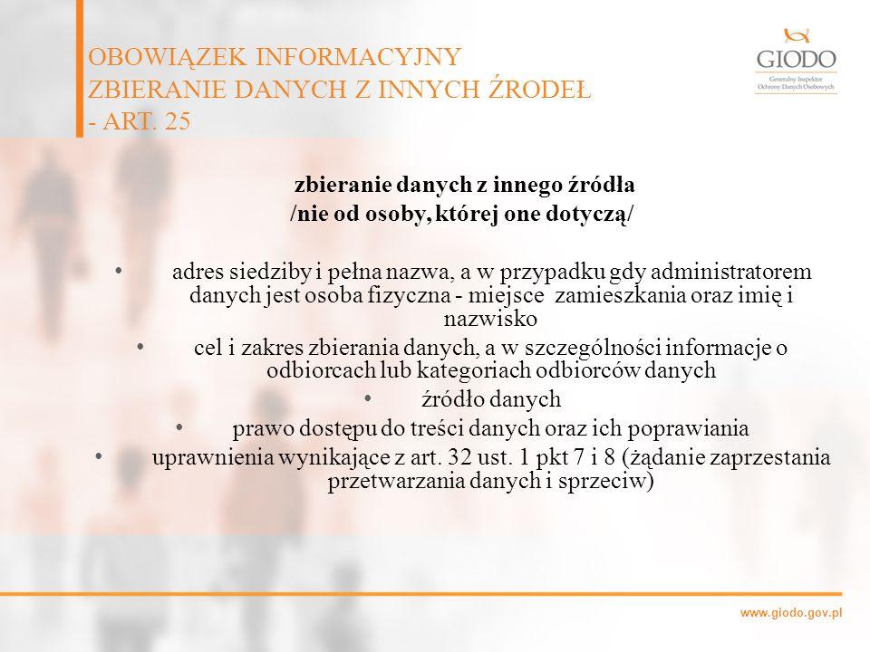 www.giodo.gov.pl zbieranie danych z innego źródła /nie od osoby, której one dotyczą/ adres siedziby i pełna nazwa, a w przypadku gdy administratorem d