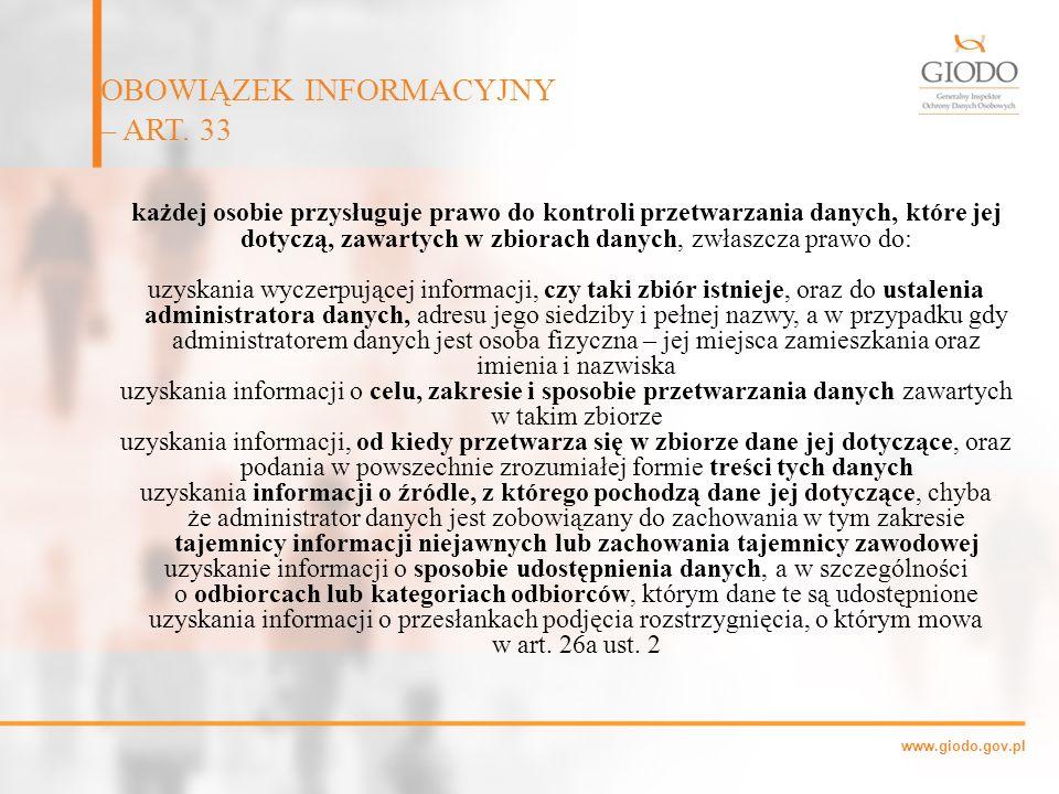 www.giodo.gov.pl każdej osobie przysługuje prawo do kontroli przetwarzania danych, które jej dotyczą, zawartych w zbiorach danych, zwłaszcza prawo do: