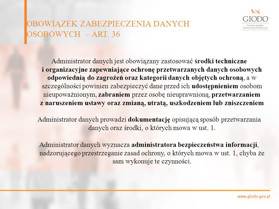 www.giodo.gov.pl Administrator danych jest obowiązany zastosować środki techniczne i organizacyjne zapewniające ochronę przetwarzanych danych osobowyc
