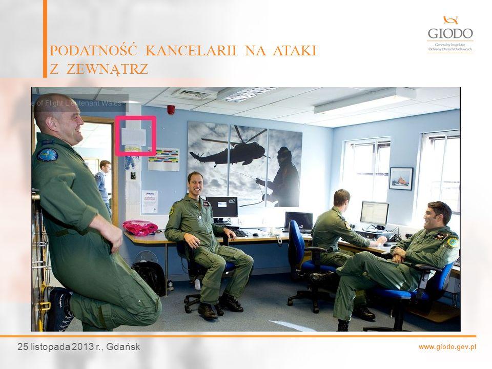 www.giodo.gov.pl PODATNOŚĆ KANCELARII NA ATAKI Z ZEWNĄTRZ 25 listopada 2013 r., Gdańsk