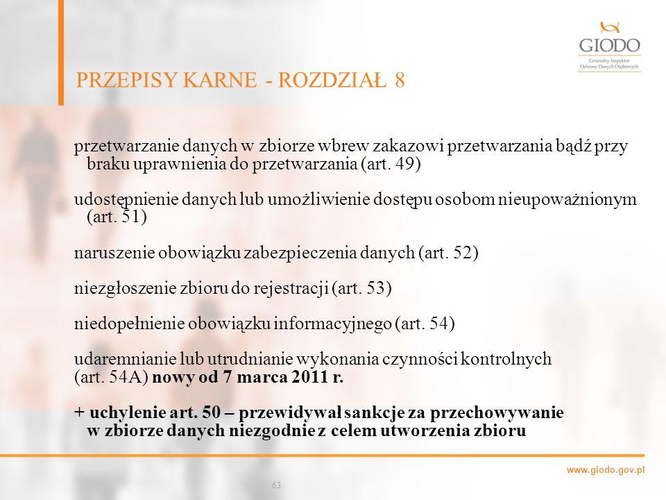 www.giodo.gov.pl PRZEPISY KARNE - ROZDZIAŁ 8 przetwarzanie danych w zbiorze wbrew zakazowi przetwarzania bądź przy braku uprawnienia do przetwarzania