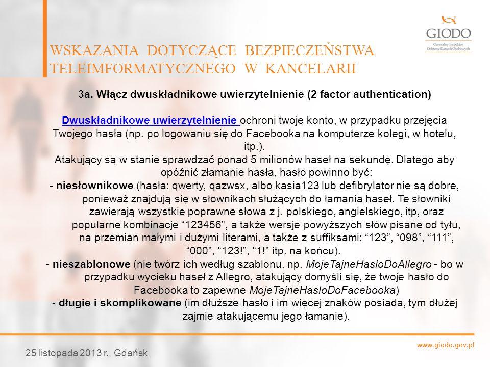 www.giodo.gov.pl WSKAZANIA DOTYCZĄCE BEZPIECZEŃSTWA TELEIMFORMATYCZNEGO W KANCELARII 25 listopada 2013 r., Gdańsk 3a. Włącz dwuskładnikowe uwierzyteln