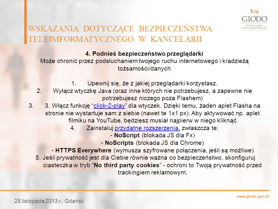 www.giodo.gov.pl WSKAZANIA DOTYCZĄCE BEZPIECZEŃSTWA TELEIMFORMATYCZNEGO W KANCELARII 25 listopada 2013 r., Gdańsk 4. Podnieś bezpieczeństwo przeglądar