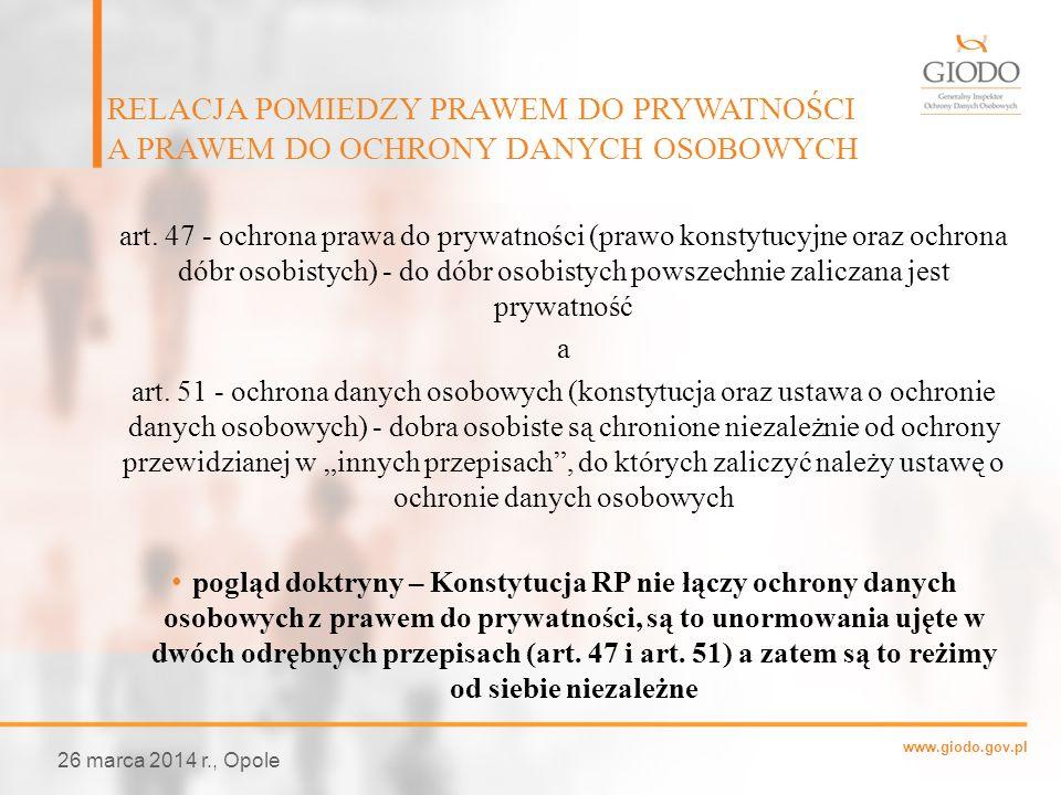 www.giodo.gov.pl art. 47 - ochrona prawa do prywatności (prawo konstytucyjne oraz ochrona dóbr osobistych) - do dóbr osobistych powszechnie zaliczana