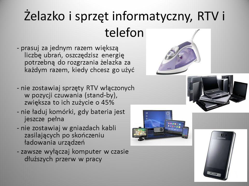 Żelazko i sprzęt informatyczny, RTV i telefon - prasuj za jednym razem większą liczbę ubrań, oszczędzisz energię potrzebną do rozgrzania żelazka za ka