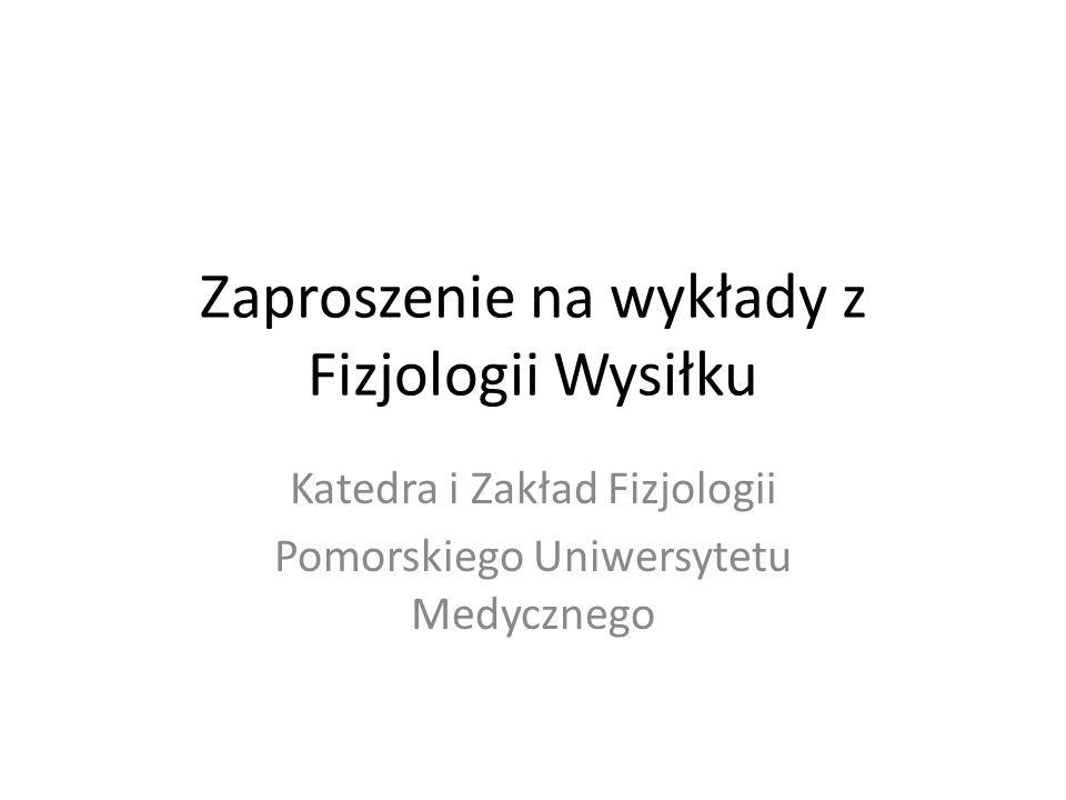 Zaproszenie na wykłady z Fizjologii Wysiłku Katedra i Zakład Fizjologii Pomorskiego Uniwersytetu Medycznego
