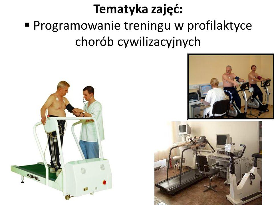 Tematyka zajęć: Programowanie treningu w profilaktyce chorób cywilizacyjnych