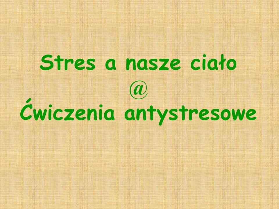 Stres a nasze ciało @ Ćwiczenia antystresowe