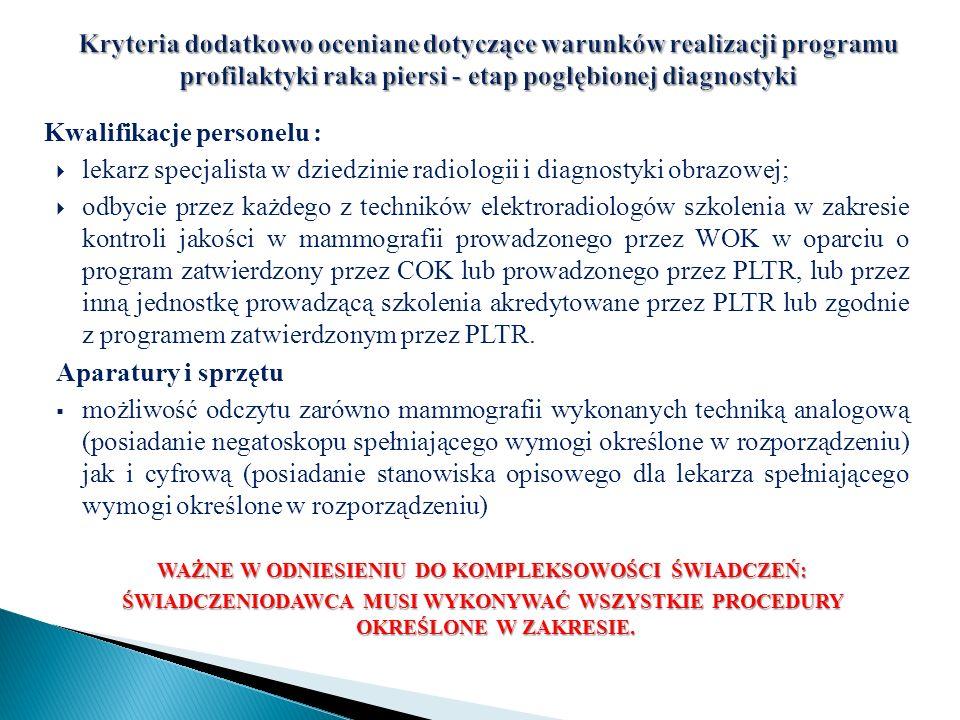 Kwalifikacje personelu : lekarz specjalista w dziedzinie radiologii i diagnostyki obrazowej; odbycie przez każdego z techników elektroradiologów szkol