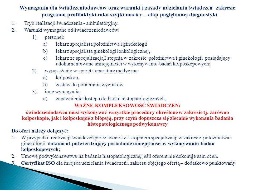 Wymagania dla świadczeniodawców oraz warunki i zasady udzielania świadczeń zakresie programu profilaktyki raka szyjki macicy – etap pogłębionej diagno