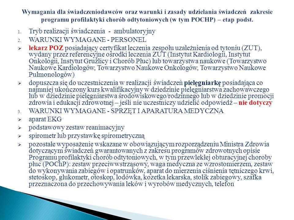 1. Tryb realizacji świadczenia - ambulatoryjny 2. WARUNKI WYMAGANE - PERSONEL lekarz POZ posiadający certyfikat leczenia zespołu uzależnienia od tyton