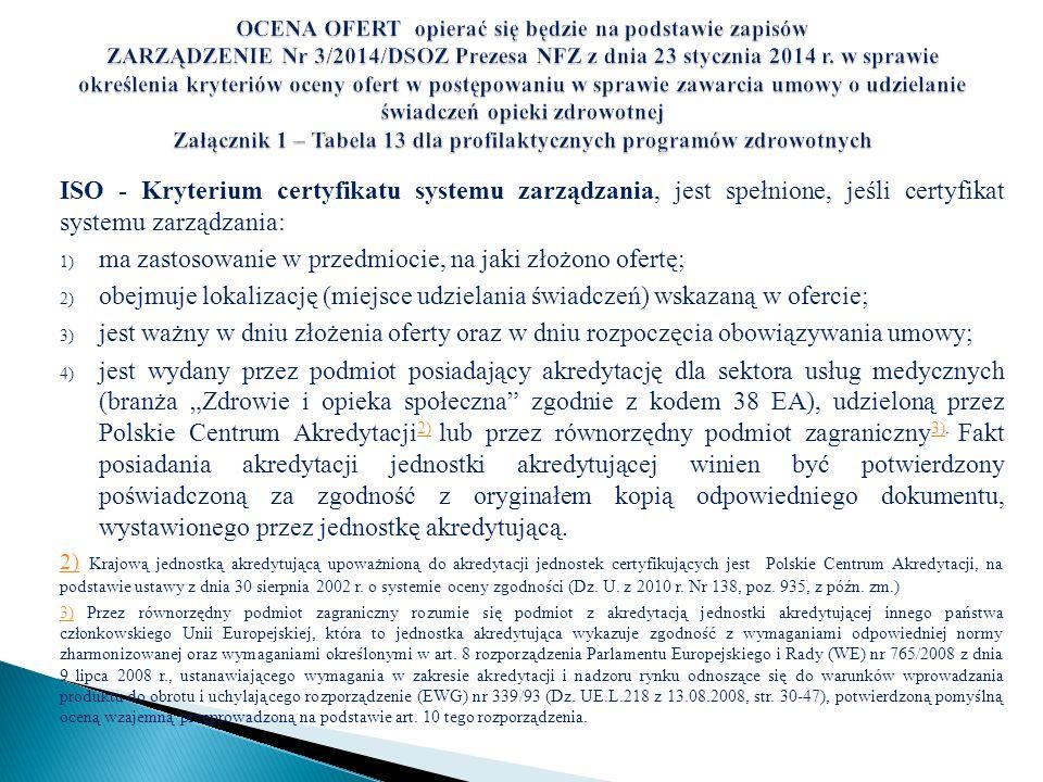 ISO - Kryterium certyfikatu systemu zarządzania, jest spełnione, jeśli certyfikat systemu zarządzania: 1) ma zastosowanie w przedmiocie, na jaki złożo