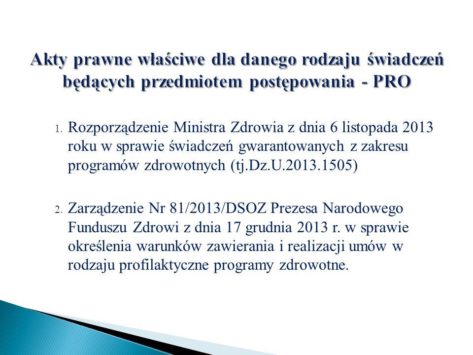 1. Rozporządzenie Ministra Zdrowia z dnia 6 listopada 2013 roku w sprawie świadczeń gwarantowanych z zakresu programów zdrowotnych (tj.Dz.U.2013.1505)