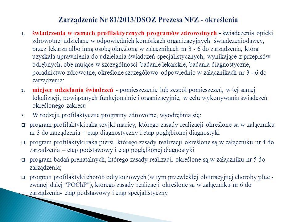 1. świadczenia w ramach profilaktycznych programów zdrowotnych - świadczenia opieki zdrowotnej udzielane w odpowiednich komórkach organizacyjnych świa