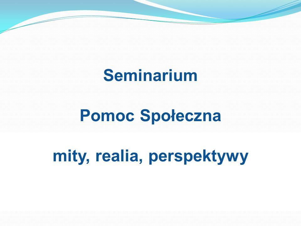 Seminarium Pomoc Społeczna mity, realia, perspektywy